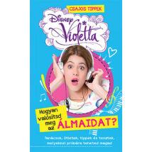 Hogyan valósítsd meg az álmaidat? - Disney Violetta