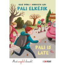 Pali elkésik - Pali is late