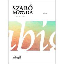 Abigél - Szabó Magda könyvei