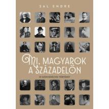 Mi, magyarok a századelőn - 51 szenvedélyes történet