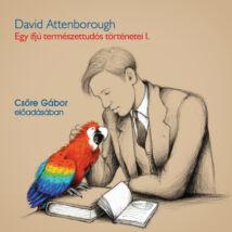 Egy ifjú természettudós történetei 1. - hangoskönyv
