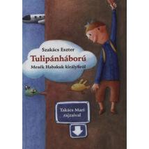 Tulipánháború – Mesék Habakuk királyfiról