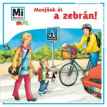 Mi micsoda mini füzet - Menjünk át a zebrán!