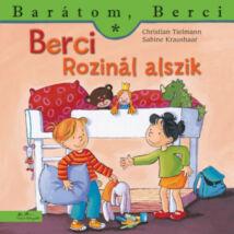 Barátom, Berci: Berci Rozinál alszik