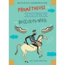 Prométheusz, Sziszüphosz, Bellerophontész