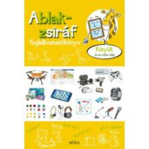 Ablak-Zsiráf foglalkoztatókönyv - Kütyük és az online világ