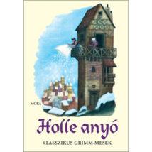 Holle anyó - Klasszikus Grimm-mesék