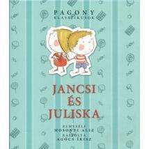 Jancsi és Juliska  Pagony klasszikusok