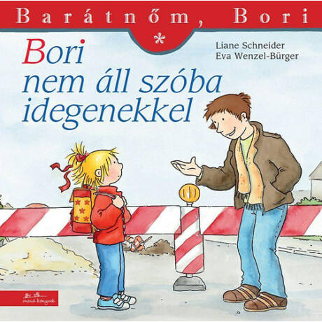 Barátnőm, Bori: Bori nem áll szóba idegenekkel