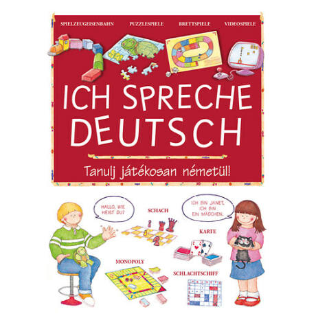 Ich spreche Deutsch - Tanulj játékosan németül
