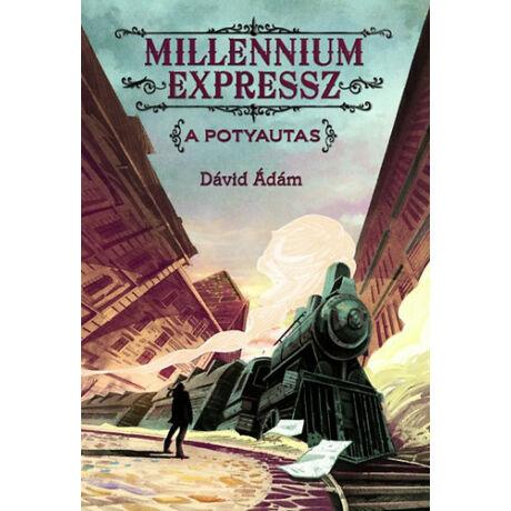 Millennium Expressz – A potyautas