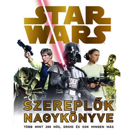 Star Wars - A szereplők nagykönyve
