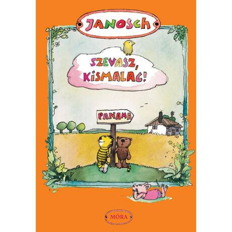 Janosch: Szevasz Kismalac!
