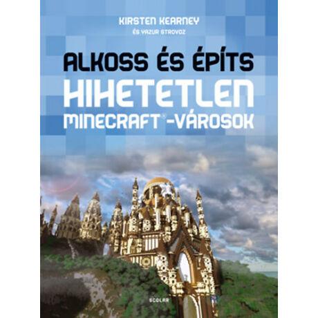 Alkoss és építs – Hihetetlen Minecraft®-városok