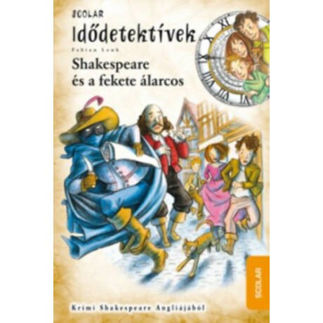 Idődetektívek 21. - Shakespeare és a fekete álarcos